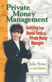 Private Money Management: Switching from Mutual Funds to Private Money Managers