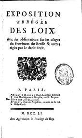 Exposition abrégée des loix, avec des observations sur les usages des provinces de Bresse et autres, régies par le droit écrit