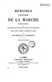 Mémoires d'Olivier de La Marche: maître d'hôtel et capitaine des gardes de Charles le Téméraire