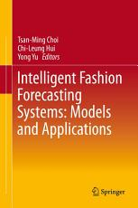 Intelligent Fashion Forecasting Systems  Models and Applications PDF