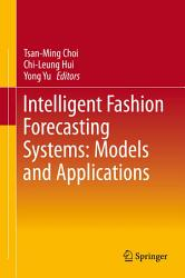 Intelligent Fashion Forecasting Systems Models And Applications Book PDF