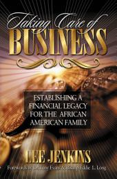 Taking Care of Business: Establishing a Financial Legacy for Your Family