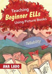 Teaching Beginner ELLs Using Picture Books PDF
