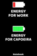 Energy for Work - Energy for Capoeira Notebook