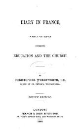 Diary in France, Mainly on Topics Concerning Education and the Church