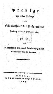 Predigt am ersten Festtage der Säkularfeier der Reformation den 31. Oct. 1817