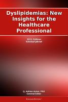 Dyslipidemias  New Insights for the Healthcare Professional  2011 Edition PDF