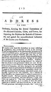 An Address to the Gentlemen forming the several Committees of the associated Counties, Cities, and Towns, for supporting the petitions for redress of grievances and against the unconstitutional influence of the Crown over Parliament