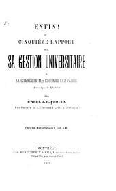 Question universitaire: Enfin! ou Cinquième rapport sur sa gestion universitaire. 1892