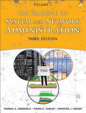 The Practice of System and Network Administration: Volume 1: DevOps and other Best Practices for Enterprise IT, Volume 1, Edition 3