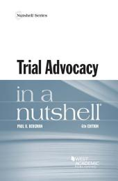 Trial Advocacy in a Nutshell: Edition 6