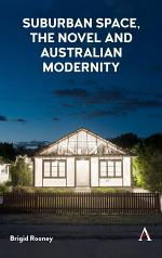 Suburban Space, the Novel and Australian Modernity