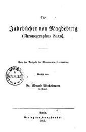 Die Jahrbücher von Magdeburg: Chronographus Saxo