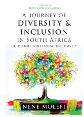 A Journey of Diversity & Inclusion In South Africa: Guidelines for leading inclusively