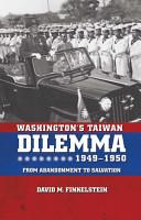 Washington s Taiwan Dilemma  1949 1950 PDF