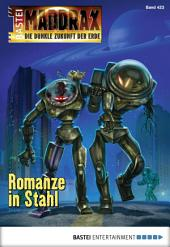 Maddrax - Folge 423: Romanze in Stahl