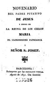 Novenario del padre putativo de Jesus y esposo de la reyna de los cielos Maria el glorioso patriarca señor S. Josef