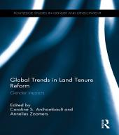 Global Trends in Land Tenure Reform: Gender Impacts