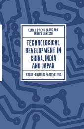 Technological Development in China, India and Japan: Cross-cultural Perspectives
