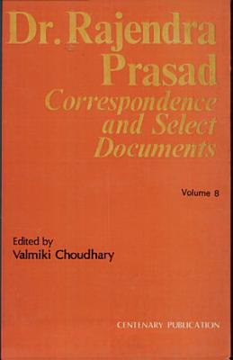Dr  Rajendra Prasad   Correspondence and Select documents  Vol  8 PDF