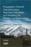 Propagation Channel Characterization  Parameter Estimation  and Modeling for Wireless Communications PDF