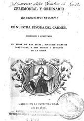 Ceremonial y ordinario de Carmelitas Descalzos de Nuestra Sra. del Carmen: corregido y aumentado al tenor de las leyes, novísimos decretos pontificios, y usos propios y antiguos de la orden
