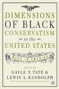 Dimensions of Black Conservatism in the United States PDF