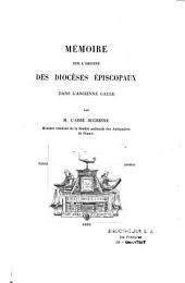 Mémoire sur l'origine des diocèses épiscopaux dans l'ancienne Gaule