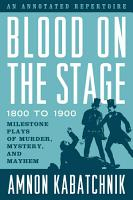 Blood on the Stage  1800 to 1900 PDF