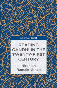 Reading Gandhi in the Twenty First Century PDF
