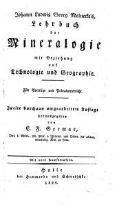 Johann Ludwig Georg Meinecke's Lehrbuch der Mineralogie mit Beziehung auf Technologie und Geographie ; Für Vorträge und Privatunterricht ... Mit vier Kupfertafeln