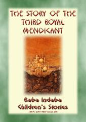 THE STORY OF THE THIRD ROYAL MENDICANT - A Tale from the Arabian Nights: Baba Indaba's Children's Stories - Issue 256