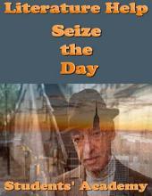 Literature Help: Seize the Day