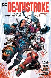 Deathstroke Vol. 3: Suicide Run: Volume 3, Issues 11-16