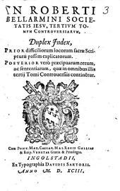 Disputationes Roberti Bellarmini Politiani, Societatis Jesu, De Controversiis Christianae Fidei, Adversus huius temporis Haereticos: Tribus Tomis comprehensae. Duplex Index, Volume 3; Volume 8