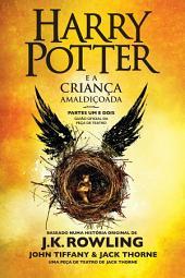 Harry Potter e a Criança Amaldiçoada - Partes Um e Dois: Guião oficial da peça de teatro