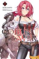 Goblin Slayer, Vol. 7 (light novel)