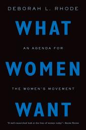 What Women Want: An Agenda for the Women's Movement