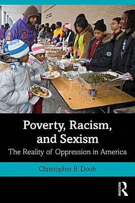 Poverty  Racism  and Sexism