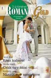 Romana Gold 4. kötet: Kész kabaré!, Csak egy tánc volt…, Nászút egy személyre