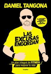 Las excusas engordan: Un plan integral de fitness para mejorar tu vida
