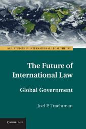 The Future of International Law: Global Government