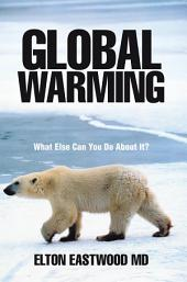 Global Warming: What Else Can You Do About It?