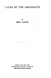 The Writings of Bret Harte: Tales of the Argonauts