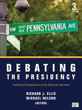 Debating the Presidency: Conflicting Perspectives on the American Executive