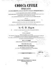 Codice civile, spiegato dai suoi motivi, dagli esempi e dalla giureprudenza, con la soluzione sotto ciascun articolo delle difficoltà ...: Seguito da un formolario ...