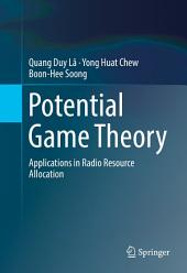 Potential Game Theory: Applications in Radio Resource Allocation