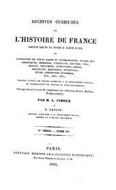 Archives curieuses de l'histoire de France depuis Louis XI jusqu'à Louis XVIII, ou collection de pièces rares et intéressantes, telles que chroniques, mémoires, pamphlets, lettres, ... etc. etc. etc: Volume11