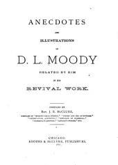 Anecdotes and Illustrations of D.L. Moody ...