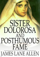 Sister Dolorosa and Posthumous Fame
